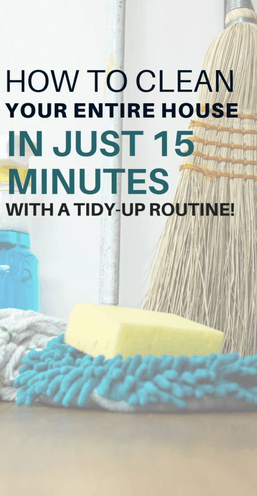 quick cleaning, cleaning tips, tidy up routine, how to clean fast, how to clean entire house, fast cleaning