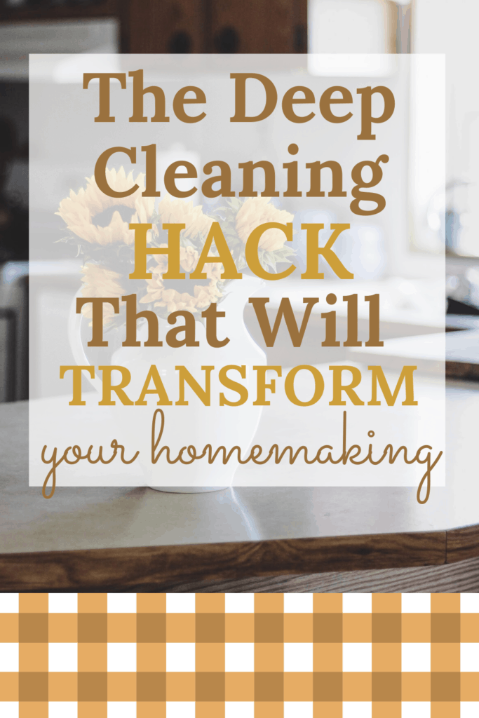 The Deep Cleaning Hack That Will Transform Your Homemaking | Click through to learn how you can stay on top of your deep cleaning ALL year so that its not such a big production when spring cleaning rolls around!