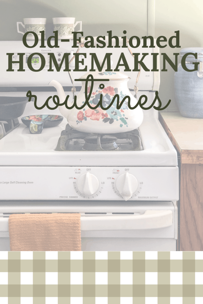 old-fashioned homemaking routines
